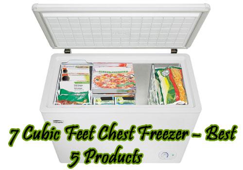 7 cubic feet chest freezer u2013 best 5 products